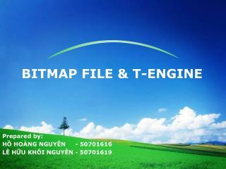 BITMAP FILE & T-ENGINE
