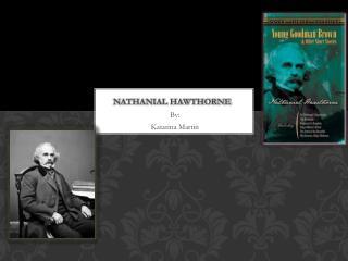 Nathanial Hawthorne
