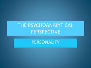 THE PSYCHOANALYTICAL PERSPECTIVE