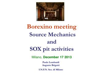Borexino meeting Source Mechanics  and  SOX pit activities Milano,  December 17 2013