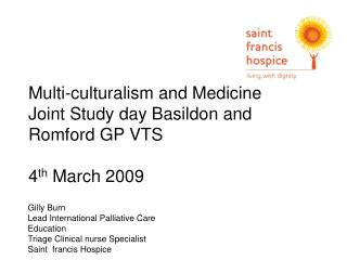 Multi-culturalism and Medicine Joint Study day Basildon and Romford GP VTS 4 th  March 2009