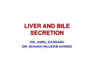 LIVER AND BILE SECRETION