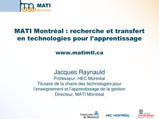 MATI Montréal : recherche et transfert en technologies pour l'apprentissage www.matimtl.ca