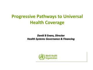 Progressive  Pathways to Universal Health Coverage