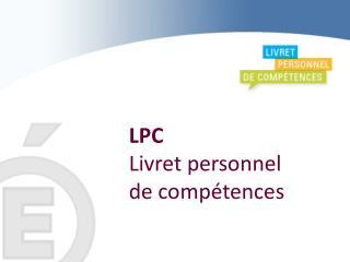LPC Livret personnel  de comp�tences
