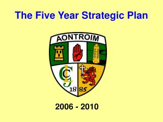 The Five Year Strategic Plan
