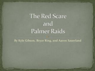 The Red Scare and Palmer Raids