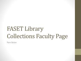 FASET Library Collections Faculty Page
