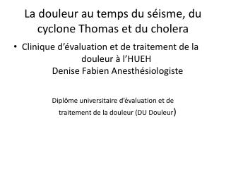 La douleur au temps du séisme, du cyclone Thomas et du cholera