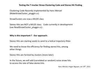 Testing the T-tracker Straw Clustering Code and Stereo Hit Finding