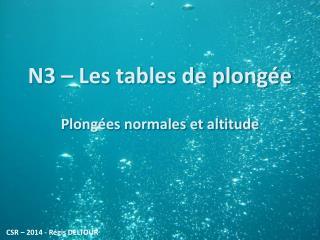 N3 – Les tables de plongée