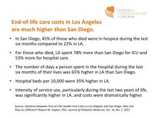 End-of-life care costs in Los Angeles  are  much higher than San  Diego.