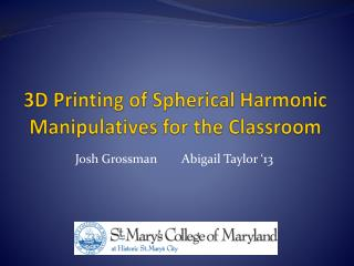 3D Printing of Spherical Harmonic Manipulatives for the Classroom