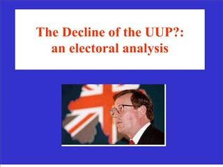 The Decline of the UUP:  an electoral analysis