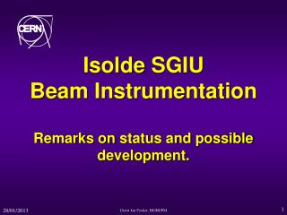 Isolde  SGIU Beam Instrumentation Remarks on  status and possible development.