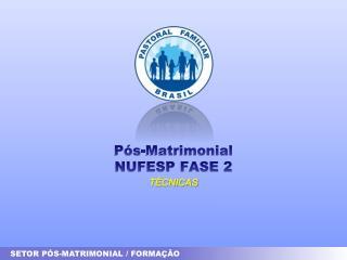 P�s-Matrimonial NUFESP FASE 2