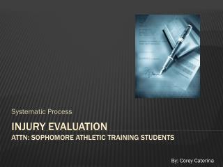 Injury evaluation ATTN: Sophomore Athletic Training Students