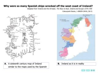 Why were so many Spanish ships wrecked off the west coast of Ireland          Adapted from  Ireland and the Armada , The