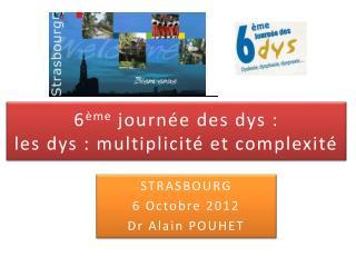 6 ème  journée des dys : les dys : multiplicité et complexité