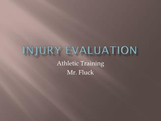 Injury Evaluation