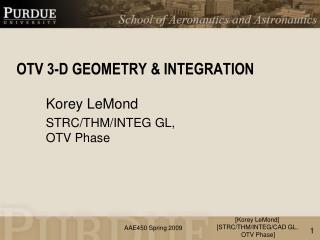 OTV 3-D GEOMETRY & INTEGRATION