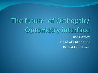 The future  of Orthoptic