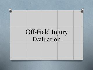 Off-Field Injury Evaluation