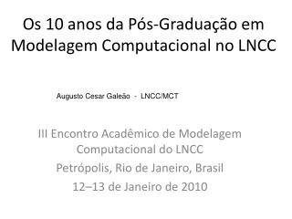 Os 10 anos da Pós-Graduação em Modelagem Computacional no LNCC