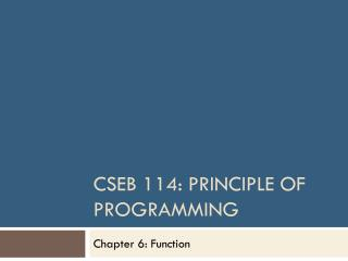 CSEB 114: Principle of Programming