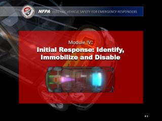 Module IV : Initial Response: Identify, Immobilize and Disable