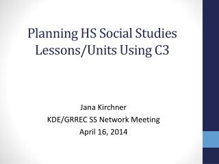 Planning HS Social Studies Lessons/Units Using C3