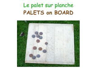 Le palet sur planche PALETS on BOARD
