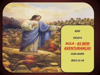 KSSF CICLO II AULA :  AS BEM AVENTURAN � AS CLEA ALVES  2012-11-14
