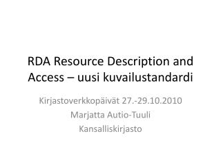 RDA  Resource Description  and Access – uusi kuvailustandardi