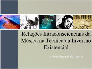 Relações Intraconscienciais da Música na Técnica da Inversão Existencial