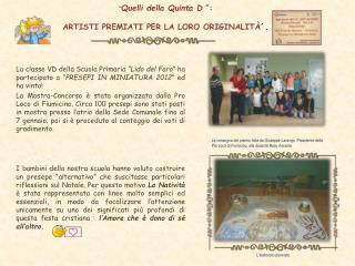 """"""" Quelli della Quinta D  """":  ARTISTI PREMIATI PER LA LORO ORIGINALITÀ ´."""