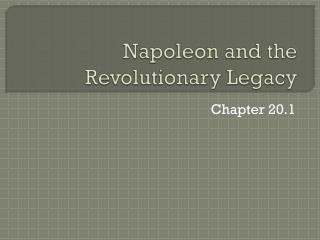 Napoleon and the Revolutionary Legacy
