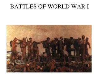 BATTLES OF WORLD WAR I