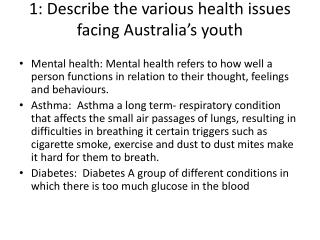 1: Describe the various health issues facing Australia�s youth
