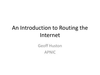 An  Introduction to  Routing  the Internet