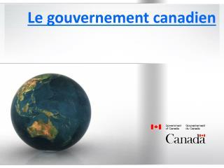 Le gouvernement canadien