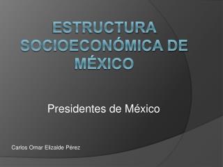 Estructura  Socioecon�mica de M�xico
