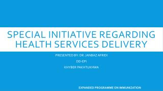 SPECIAL INITIATIVE REGARDING HEALTH SERVICES DELIVERY