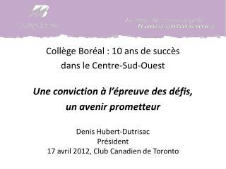 Collège Boréal : 10 ans de succès  d ans le Centre-Sud-Ouest