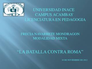 UNIVERSIDAD INACE         CAMPUS ACAMBAY           LICENCIATURA EN PEDAGOGIA