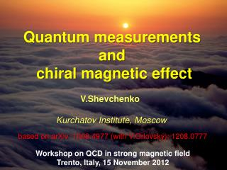 Quantum measurements  and  chiral  magnetic effect