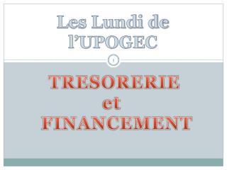 TRESORERIE et  FINANCEMENT