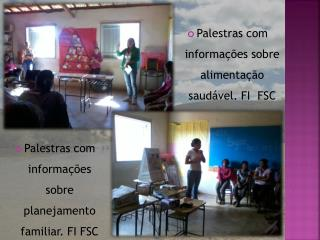 Palestras com informações sobre planejamento familiar. FI FSC