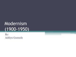 Modernism (1900-1950)