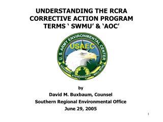 UNDERSTANDING THE RCRA  CORRECTIVE ACTION PROGRAM  TERMS   SWMU    AOC